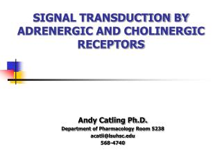 SIGNAL TRANSDUCTION BY ADRENERGIC AND CHOLINERGIC RECEPTORS