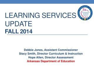 Learning  Services Update Fall  2014