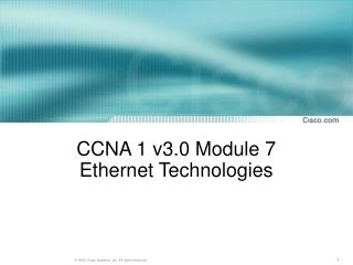 CCNA 1 v3.0 Module 7 Ethernet Technologies