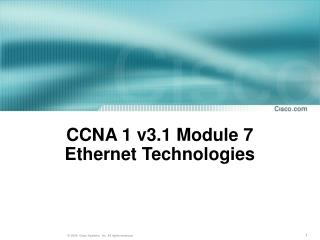 CCNA 1 v3.1 Module 7 Ethernet Technologies
