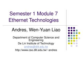 Semester 1 Module 7  Ethernet Technologies