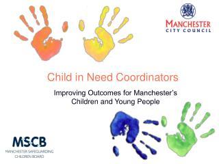 Child in Need Coordinators