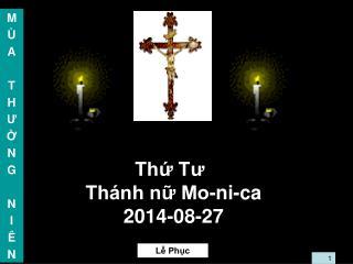 Thứ Tư Thánh nữ Mo-ni-ca 2014-08-27