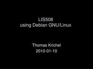 LIS508 using Debian GNU/Linux