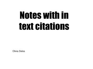 Notes with in text citations Olivia Delos