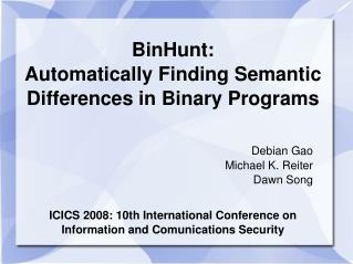 BinHunt:  Automatically Finding Semantic Differences in Binary Programs