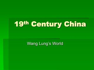 19 th  Century China