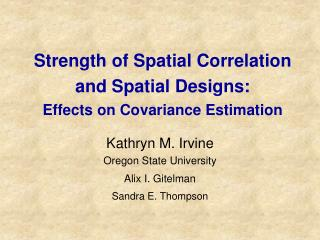 Strength of Spatial Correlation and Spatial Designs:  Effects on Covariance Estimation
