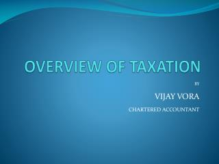 OVERVIEW OF TAXATION