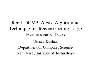 Rec-I-DCM3: A Fast Algorithmic Technique for Reconstructing Large Evolutionary Trees