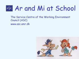 The Service Centre of the Working Environment Council (ASC) asc.amr.dk