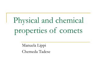 Physical and chemical properties of comets