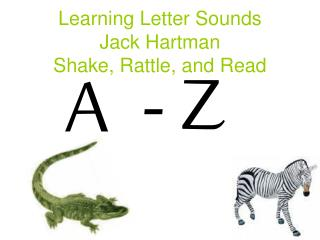 Learning Letter Sounds Jack Hartman Shake, Rattle, and Read
