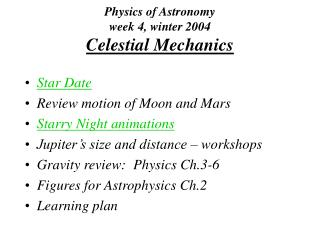Physics of Astronomy week 4, winter 2004 Celestial Mechanics