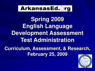 Spring 2009  English Language Development Assessment Test Administration