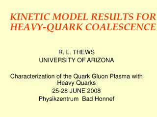 KINETIC MODEL RESULTS FOR HEAVY-QUARK COALESCENCE