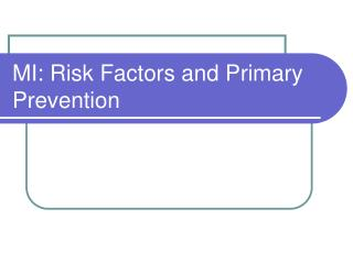 MI: Risk Factors and Primary Prevention