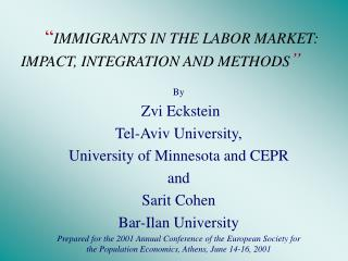 """ IMMIGRANTS IN THE LABOR MARKET: IMPACT, INTEGRATION AND METHODS """