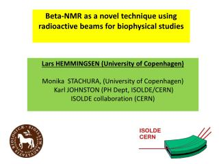 Beta-NMR as a novel technique using radioactive beams for biophysical studies