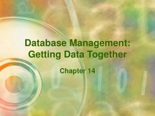 Database Management:  Getting Data Together