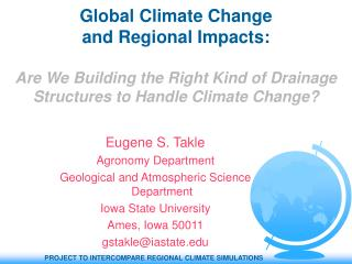 Eugene S. Takle Agronomy Department Geological and Atmospheric Science Department