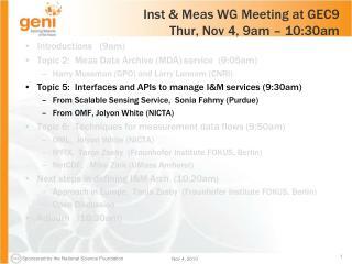 Inst & Meas WG Meeting at GEC9 Thur, Nov 4, 9am � 10:30am