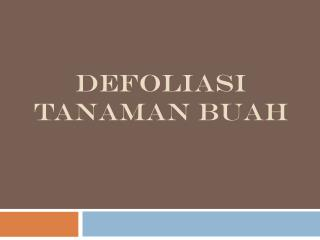 DEFOLIASI TANAMAN BUAH