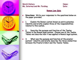 World History				Name:    Ms. Seternus and Mr. Forshay		Date: Roman Law Quiz
