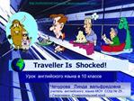 Traveller Is  Shocked