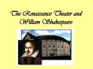 The Renaissance Theater and William Shakespeare