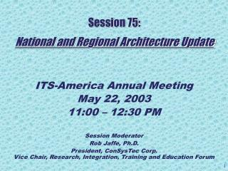 Session 75: National and Regional Architecture Update