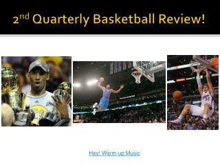 2 nd  Quarterly Basketball Review!