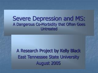 Severe Depression and MS: A Dangerous Co-Morbidity that Often Goes Untreated