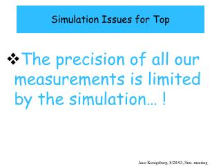 Simulation Issues for Top