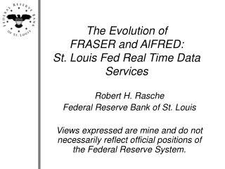 The Evolution of  FRASER and AlFRED:  St. Louis Fed Real Time Data Services