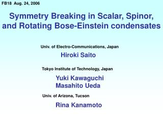 Symmetry Breaking in Scalar, Spinor, and Rotating Bose-Einstein condensates