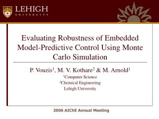 Evaluating Robustness of Embedded Model-Predictive Control Using Monte Carlo Simulation