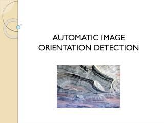 AUTOMATIC IMAGE ORIENTATION  DETECTION