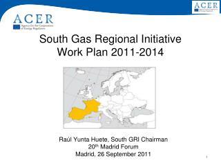 South Gas Regional Initiative Work Plan 2011-2014