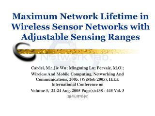 Maximum Network Lifetime in Wireless Sensor Networks with Adjustable Sensing Ranges