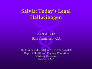 Salvia: Today's Legal Hallucinogen