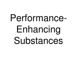 Performance-Enhancing Substances