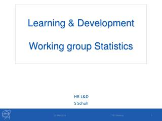 Learning & Development  Working  group  Statistics