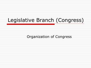Legislative Branch (Congress)