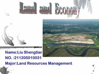 Name:Liu Shengtian NO. :211205010031 Major:Land  R esources  M anagement