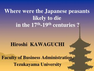 Where were the Japanese peasants likely to die  in the 17 th -19 th  centuries ?