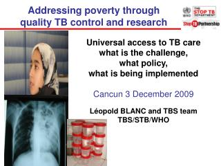 Addressing poverty through quality TB control and research