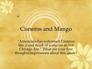 Cisneros and Mango