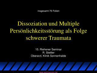 Dissoziation und Multiple Pers nlichkeitsst rung als Folge schwerer Traumata