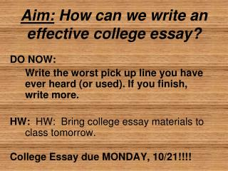 Aim:  How can we write an effective college essay?